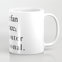 Huge fan of outer space - both outher & personal. Coffee Mug