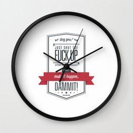 Make it happen, dammit! Wall Clock