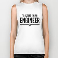 engineer Biker Tanks featuring Trust Me Engineer Quote by EnvyArt