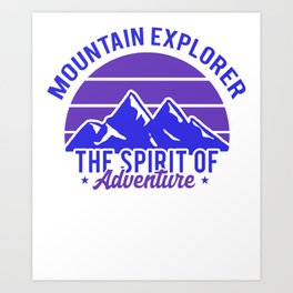 Mountain Explorer The Spirit Of Adventure bp Art Print