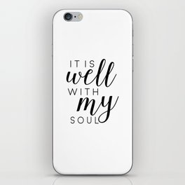 it is well with my soul | printable | prints | printable art | quotes | bible verses | bible quotes iPhone Skin