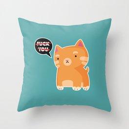 F**K YOU CAT Throw Pillow