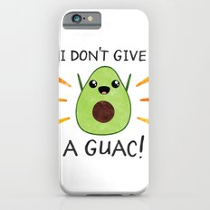 I don't give a guac! Slim Case iPhone 6s