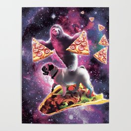 Space Sloth With Pizza On Pug Riding Taco Poster