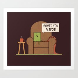 Saved You a Spot Art Print