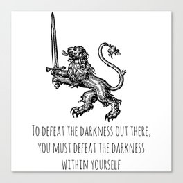 TO DEFEAT THE DARKNESS Canvas Print