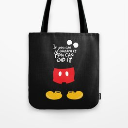 If you can dream it You can do it - Mickey Mouse Tote Bag