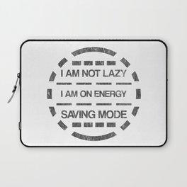 I am not lazy I am on energy saving mode Laptop Sleeve