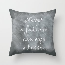 Never Failing, Always Learning (Inspirational Quote) Throw Pillow