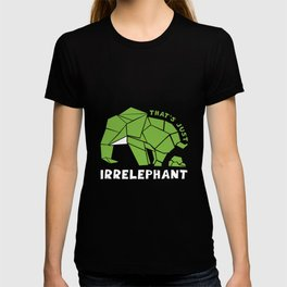 That Is Irrelevant T-shirt