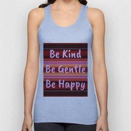Be Kind Be Gentle Be Happy Unisex Tank Top