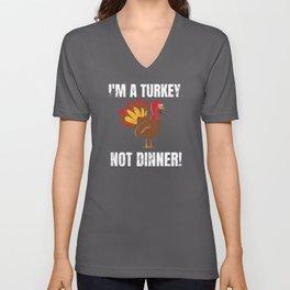 I Am Not Dinner Funny Vegan Vegetarian Thanksg Unisex V-Neck