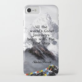 All the world's Great Journeys Motivational Tibetan Proverb With Panoramic View Of Everest Mountain iPhone Case