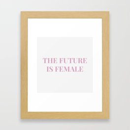 The future is female white-pink Framed Art Print