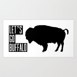 Let's Go Buffalo Art Print