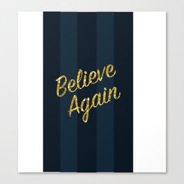 Believe Again Canvas Print