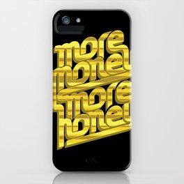 More Money, More Honey iPhone Case