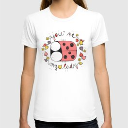 You're my lady-bug T-shirt