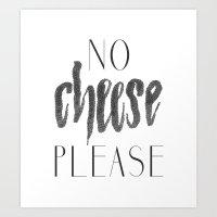 No Cheese Please Art Print