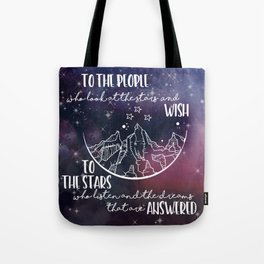 To the people who look the stars and wish... Tote Bag