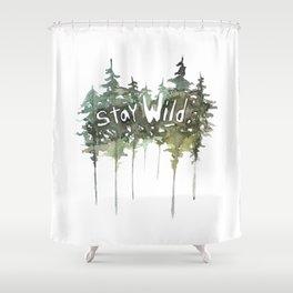 Stay Wild - pine tree stencil words art print Shower Curtain