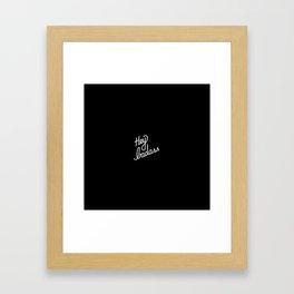 Hey badass   [black & white] Framed Art Print