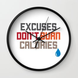 Excuses Don't Burn Calories Motivational Wall Clock