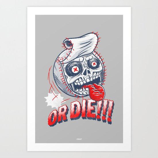 Baseball or DIE! Art Print