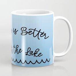 Life is Better at the Lake Coffee Mug
