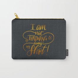 I Am Not Throwing Away My Shot - Hamilton Musical Carry-All Pouch