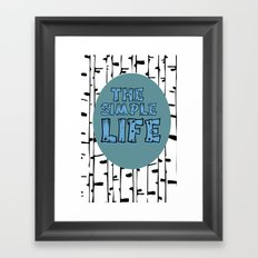 The Simple Life Framed Art Print