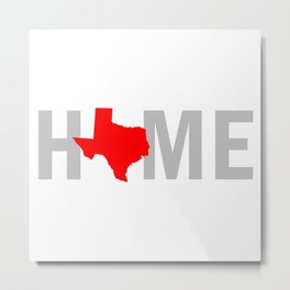 Texas is Home Metal Print