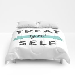 Treat Yo' Self Comforters