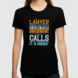 Lawyer someone who writes a 10000 Word Document T-shirt