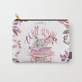 IF A BOOK IS WELL WRITTEN Carry-All Pouch