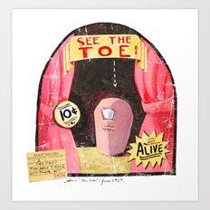 See the TOE! Art Print