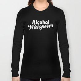 Alcohol Whisperer Long Sleeve T-shirt