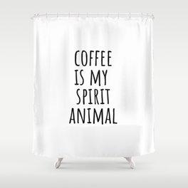 Coffee Is My Spirit Animal Shower Curtain