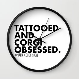 Tattooed And Corgi Obsessed Wall Clock