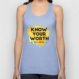 Know Your Worth Then Add Tax - Inspirational Quotes Unisex Tank Top