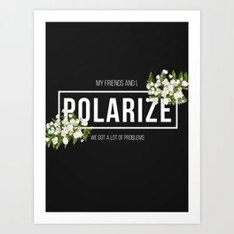 Polarize Art Print
