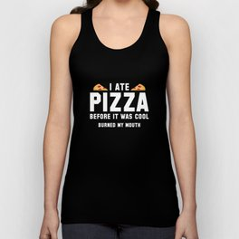 I Ate Pizza Before It Was Cool Unisex Tank Top