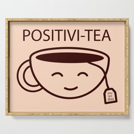 You Got This, Positive, Tea, Funny, Cute, Quote Serving Tray