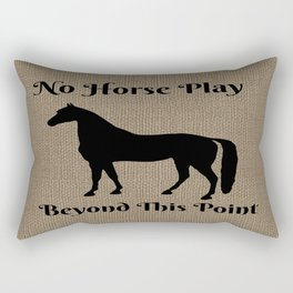 No Horseplay Rectangular Pillow