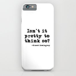 Isn't it pretty to think so? iPhone Case