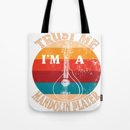 Mandolins Musical Instrument -Trust Me I'm A Mandolin Player Tote Bag