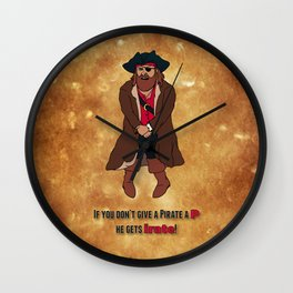 """If You Don't Give a Pirate a """"P"""" He Gets """"Irate"""" Wall Clock"""