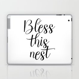 Bless This Nest. Bless Quote, Nest Quote, Home Quote, Housewarming Quote, House Quote Laptop & iPad Skin