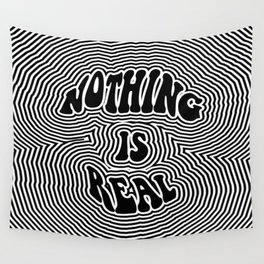 Nothing is Real Wall Tapestry