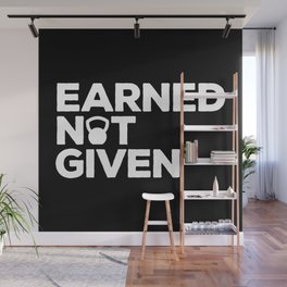 Earned Not Given Gym Quote Wall Mural